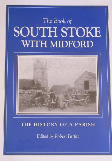 The Book of South Stoke with Midford - The History of a Parish, by Robert Parfitt